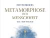 Dieter Broers: Die Metamorphose derMenschheit