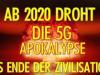 5G – Apokalypse – Das Ende der Zivilisation – Die kompl. Dokumentation aufDeutsch