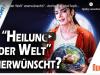 """""""Heilung der Welt"""" unerwünscht? – Armin Risi und Sophia Pade bei NeueHorizonte"""