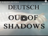 OUT OF SHADOWS DEUTSCH