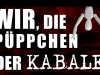 """Wir, die Püppchen der Kabale – Teil 1 – """"Falsche Worte, Falsche Bilder"""" –Dokumentation"""